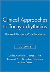 The Wolff-Parkinson-White Syndrome (Clinical Approaches To Tachyarrhythmias)