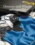 Dessous und Wäsche selbstgenäht
