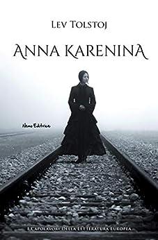 Anna Karenina (I Capolavori della Letteratura Europea) di [Lev Tolstoj]