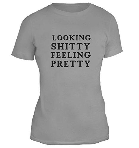 Mesdames T-Shirt avec Looking Shitty Feeling Pretty Funny Phrase imprimé. Gris