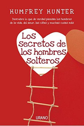 Los secretos de los hombres solteros (Crecimiento personal) por Humfrey Hunter