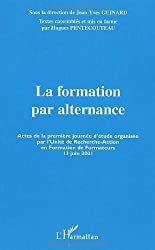 La formation par alternance. Actes de la première journée d'étude organisée par l'Unité de Recherche-Action en Formation de Formateurs (13 juin 2001)