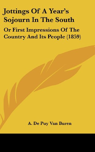 Jottings of a Year's Sojourn in the South: Or First Impressions of the Country and Its People (1859)