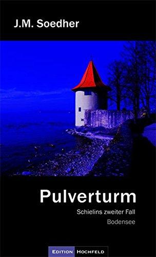 Buchseite und Rezensionen zu 'Pulverturm: Schielins zweiter Fall - Bodenseekrimi' von Jakob M Soedher
