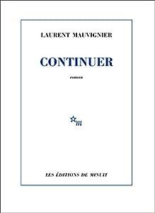 vignette de 'Continuer (Laurent Mauvignier)'