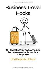 Business Travel Hacks: 101 Praxistipps für eine schnellere, bequemere und entspanntere Dienstreise Taschenbuch