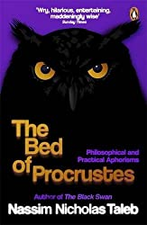 The Bed of Procrustes: Philosophical and Practical Aphorisms by Nassim Nicholas Taleb (7-Jul-2011) Paperback