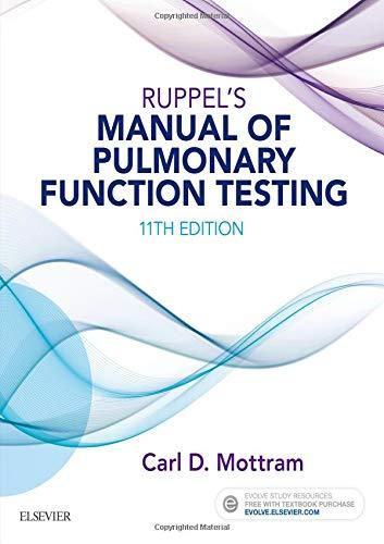 Ruppel's Manual of Pulmonary Function Testing, 11e por Carl Mottram BA  RRT  RPFT  FAARC
