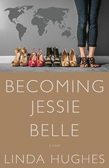 Becoming Jessie Belle by [Hughes, Linda]