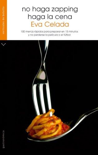 No haga zapping, haga la cena (Gastronómica)