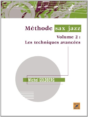 Méthode sax jazz - Vol. 2 : Les techniques avancées