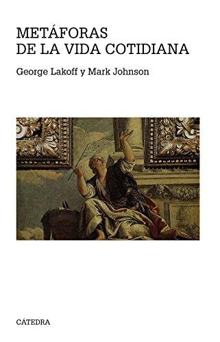 Metáforas de la vida cotidiana (Teorema. Serie Mayor) por George Lakoff