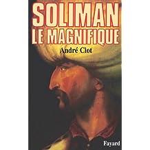 Soliman le Magnifique (Biographies Historiques)