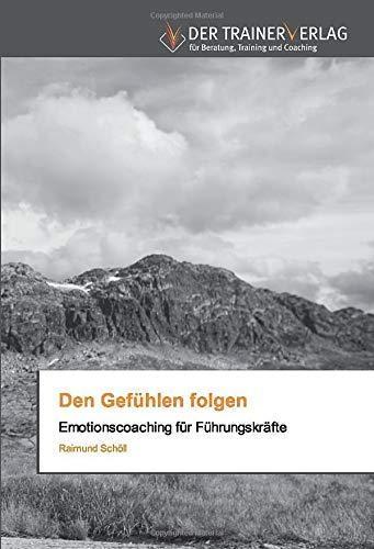 Den Gefühlen folgen: Emotionscoaching für Führungskräfte