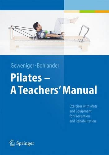 Pilates - A Teachers\' Manual: Exercises with Mats and Equipment for Prevention and Rehabilitation