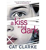 a kiss in the dark by author cat clarke april 2014