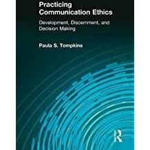 [(Practicing Communication Ethics : Development, Discernment, and Decision-Making)] [By (author) Kenneth E. Andersen ] published on (January, 2010)