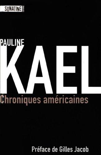 CHRONIQUES AMERICAINES par Pauline KAEL