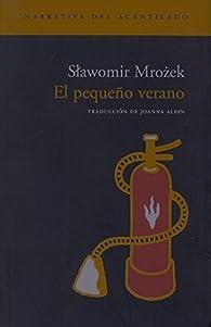El pequeño verano par Slawomir Mrozek