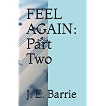 Feel Again: Part Two