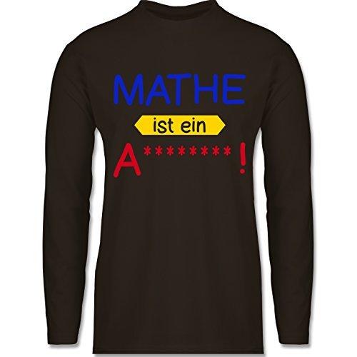 Shirtracer Sprüche - Mathe ist ein A - Herren Langarmshirt Braun