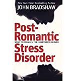 [(Post-Romantic Stress Disorder: What to Do When the Honeymoon is Over)] [Author: John Bradshaw] published on (November, 2014)