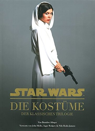 Star Wars: Die Kostüme der klassischen Trilogie (Star Wars Kostüme)