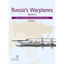 2: Russia's Warplanes: Russian-Made Military Aircraft and Helicopters Today