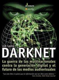 Descargar Libro Darknet: La Guerra contra la Generación Digital y el Futuro de los Medios Audiovisuales (A Debate) de Joseph Daniel Lasica