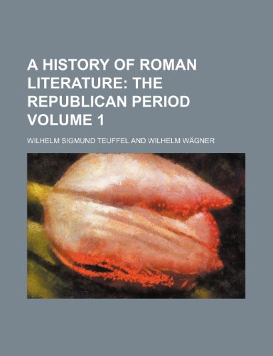 A History of Roman Literature;  The Republican period Volume 1