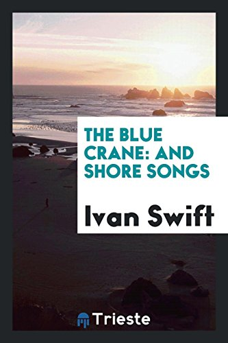 The Blue Crane: And Shore Songs