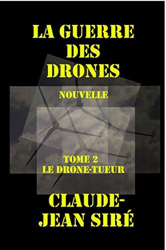 Le drone-tueur, La guerre des drones, tome 2 par Claude-Jean Siré