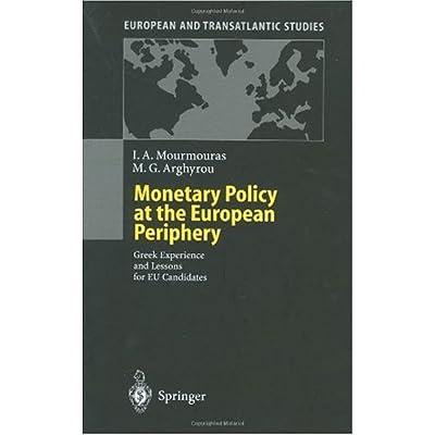 Monetary Policy at the European Periphery