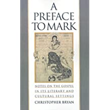 A Preface to Mark: Notes on the Gospel in Its Literary and Cultural Settings by Christopher Bryan (1-Jan-1997) Paperback