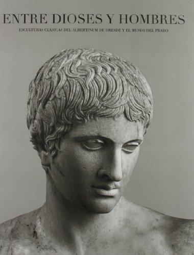Descargar Libro Entre dioses y hombres. Esculturas clásicas del Albertinum de Dresde y el Museo del Prado de aa.vv.