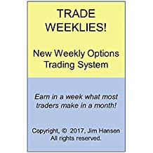 The 3 Best Strategies For Trading Weekly Options!: Make As Much In A Month As Others Make In A Year! (Make A Fortune Trading Stocks And Options Book 1) (English Edition)