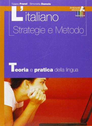 L'italiano. Strategie e metodo. Teoria. Per il biennio