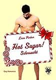 Hot Sugar! Sehnsucht
