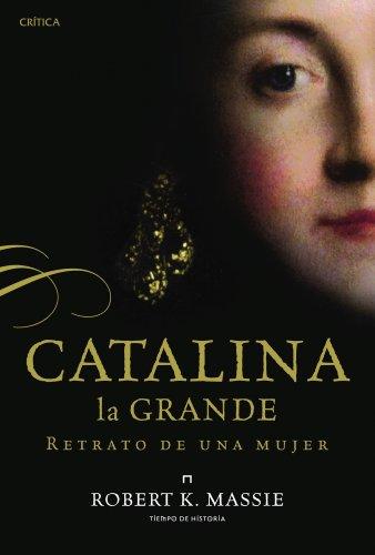 Catalina la Grande : retrato de una mujer