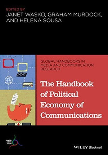 The Handbook of Political Economy of Communications (Global Handbooks in Media and Communication Research) (2014-03-03)