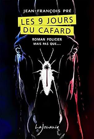 Les 9 Jours Du Cafard Roman Policier Mais Pas Que