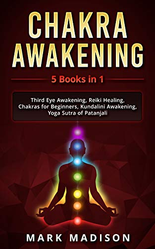 Chakra Awakening: 5 Books in 1 - Third Eye Awakening, Reiki ...