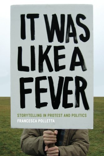 It Was Like a Fever: Storytelling in Protest and Politics (English Edition)