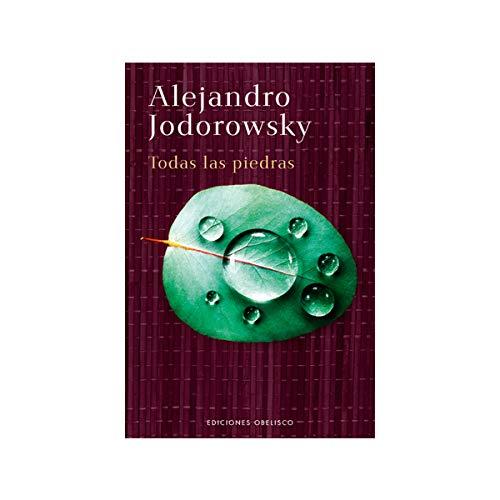 Todas las piedras (NARRATIVA) por ALEJANDRO JODOROWSKY
