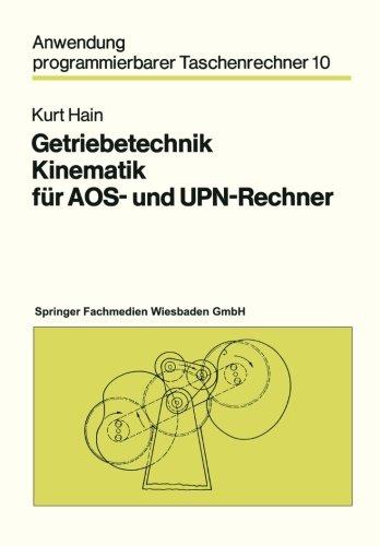 Getriebetechnik Kinematik für Aos- und Upn-Rechner (Anwendung programmierbarer Taschenrechner)