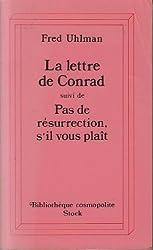 La lettre de Conrad suivi de Pas de résurrection, s'il vous plait