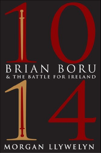 1014: Brian Boru & the Battle for Ireland: Written by Morgan Llywelyn, 2014 Edition, Publisher: The O'Brien Press [Paperback]