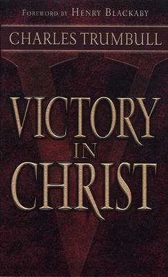 [(Victory in Christ)] [By (author) Charles G Trumbull] published on (June, 1992)