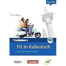 Lextra  Italienisch Turbokurs:  Fit in Italienisch: Selbstlernbuch mit Hör-CD.  A1 (TING)