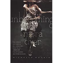 The Unbecoming of Mara Dyer by Michelle Hodkin (2012-10-23)